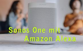 Sonos One mit Amazon Alexa
